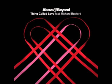 Above & Beyond feat. Richard Bedford - Thing Called Love (Radio Edit)