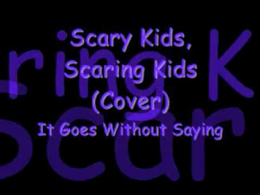 Scary Kids Scaring Kids - Goes Without Saying
