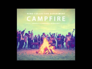 You are my Vision CAMPFIRE - Rend Collective