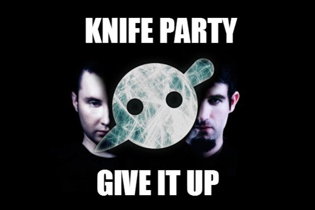 Give It Up Knife Party
