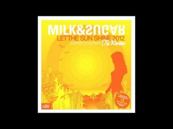 Milk & Sugar - Let the Sunshine (DFM Mix)