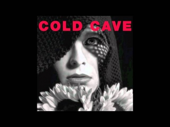 Cold Cave - The Great Pan Is Dead