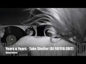 Years & Years - Take Shelter (FIVE R REMIX)