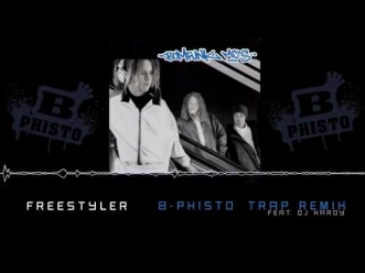Bomfunk MCs - Freestyler (B-PHISTO TRAP REMIX)